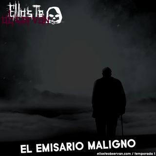 05 - El Emisario Maligno