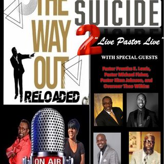 The Way Out Reloaded *Pastoral Suicide* 3-5-19