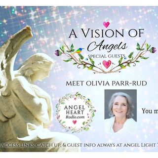 A Vision Of Angels.  Corporate To Incorporating The Angels Love. Olivia Parr-Rud