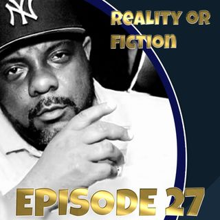 Reality or Fiction   Episode 27