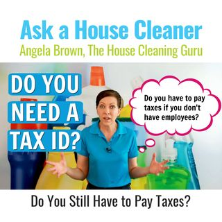 Do You Need a Tax ID for Your House Cleaning Business