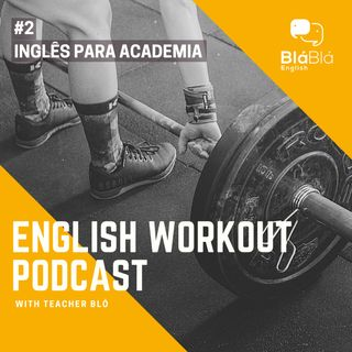 #2 - Inglês para Academia - Conversations at The Gym