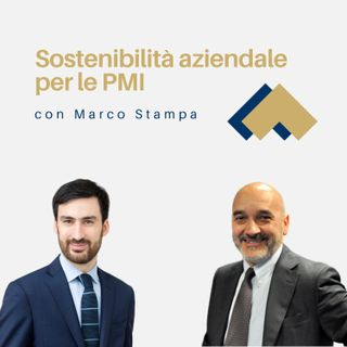 Sostenibilità aziendale per le PMI con Marco Stampa
