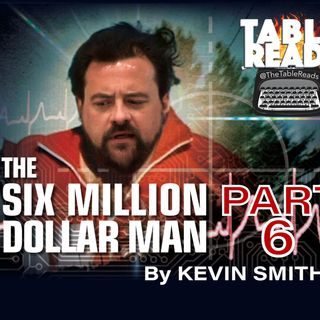 65 - Six Million Dollar Man, Part 6