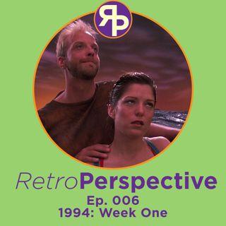Ep. 006 - 1994: Week One