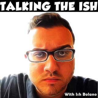 Talking the Ish Podcast#004 - Wake up America
