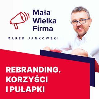 267: Podstawy rebrandingu – Maciej Sznitowski