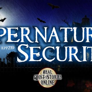 Supernatural Security | EPP 219 Preview