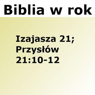 197 - Izajasza 21, Przysłów 21:10-12