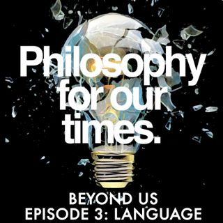 Beyond Us: Language with Jennifer Hornsby
