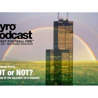 Fantasy Football Fire - Pyro Podcast Show 309 - Hot or Not Landing #FF Spot