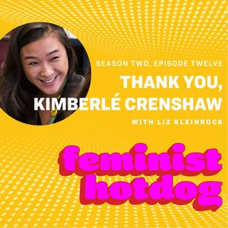 FH S2E12: Thank You, Kimberlé Crenshaw