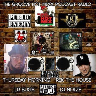 THE GROOVE HOT MIXX PODCAST RADIO DJ BUGZ N DJ NOIZE REK THE HOUSE THURSDAY