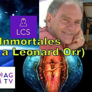 #209 Somos Inmortales, Homenaje a Leonard Orr (Podcast)