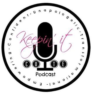 Keeping it C.U.T.E. w/P3 Podcast