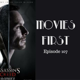 Assassin's Creed - Movies First with Alex First & Chris Coleman Episode 107