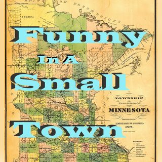 Funny in a Small Town 028: Election!