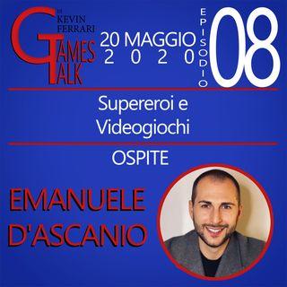 """Episodio #8 - """"Supereroi e Videogiochi"""" con Emanuele D'Ascanio"""