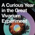 The Christine Upchurch Show: A Curious Year in the Great Vivarium Experiment: A hero's journey with guest Tim Shields