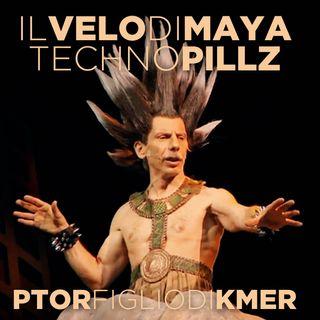 """Crossover: Il Velo di Maya/TechnoPillz """"Ptor figlio di Kmer"""""""