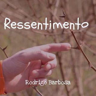 Ressentimento - Rodrigo Barbosa