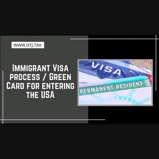 [ HTJ Podcast ] Immigrant Visa process  Green Card for entering the USA