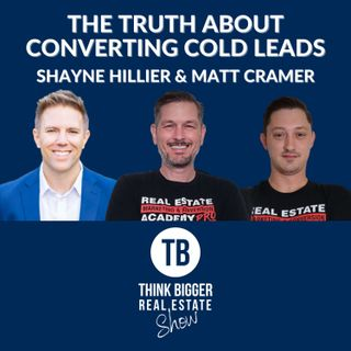 The Truth About Converting Cold Leads | Shayne Hillier & Matt Cramer