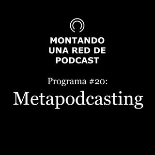 Podcast sobre podcasting | Montando una Red de Podcast #20