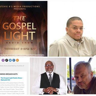 The Gospel Light Radio Show - (Episode 94)