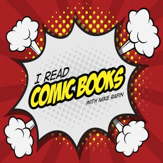 Episode 36 | Comics aren't for kids anymore!