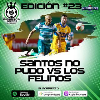 Ep23: Santos no pudo con ningún Felino | J9 y 10 | Guard1anes 2020.