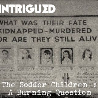 INTRIGUED: The Sodder Children - A Burning Question