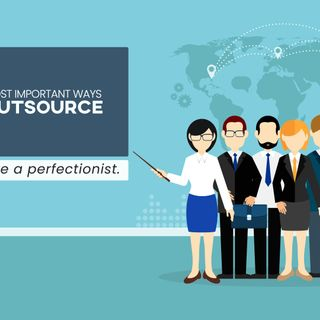 5 Most Important tips To Outsource Your work in (2020)