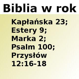 113 - Kapłańska 23, Estery 9, Marka 2, Psalm 100, Przysłów 12:16-18