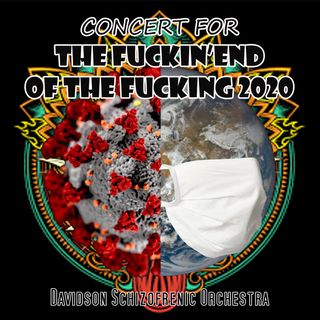 Concert For The Fuckin' End of The Fuckin' 2020