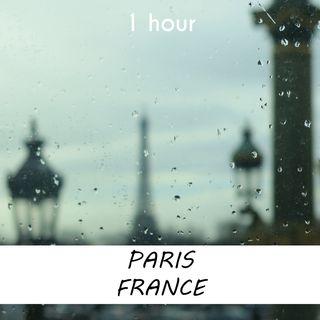 Paris, France | 1 hour RAIN Sound Podcast | White Noise | ASMR sounds for deep Sleep | Relax | Meditation | Colicky