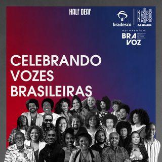 NEGRO DA SEMANA Especial - Celebrando Vozes Brasileiras