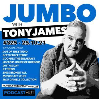 Jumbo Ep:325 - 25.10.21 - Let's Smash Things Up!