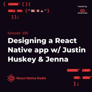 RNR 206 - Designing a React Native app with Justin Huskey and Jenna Fucci