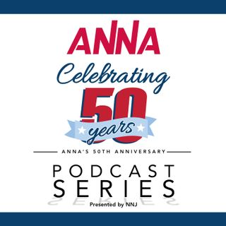 001. Preview of ANNA's 50th Anniversary Podcast Series