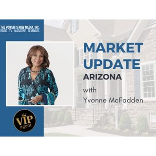 Market Update with Yvonne McFdden: Arizona