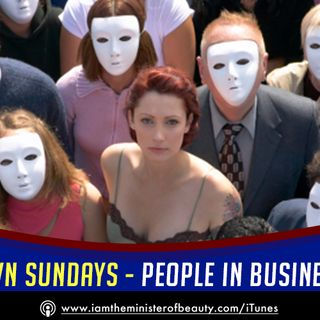 Stripped Down Sundays - People in Business Are A Trip!