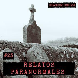 #23 - Relatos Paranormales