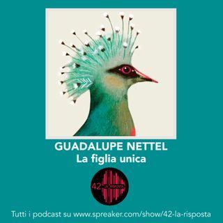 Stagione 7_Ep. 21: La figlia unica - Guadalupe Nettel