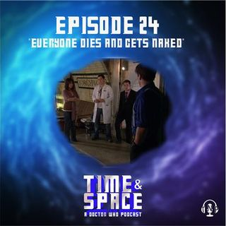 Episode 24 - Everyone Dies and Gets Naked