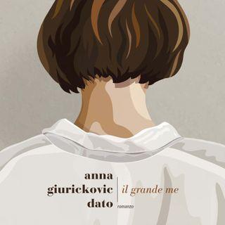 """Anna Giurickovic Dato """"Il grande me"""""""
