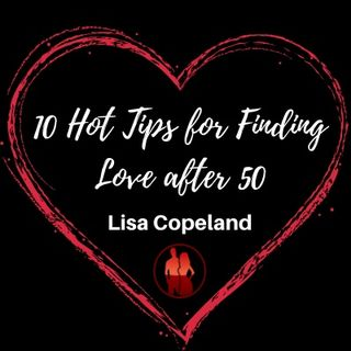 10 Hot Tips for Finding Love after 50