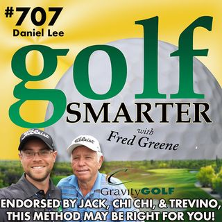 Endorsed by Jack, Chi Chi, & Lee Trevino, Gravity Golf Could Work for You! Featuring Daniel Lee