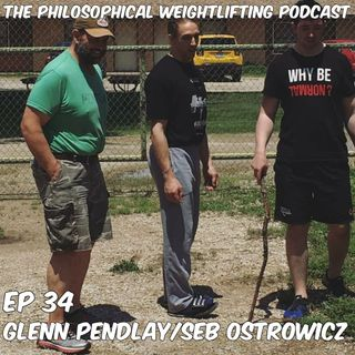 Episode 34: Table Talk with Glenn Pendlay and Seb Ostrowicz
