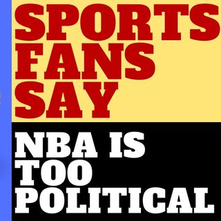 38% OF SPORTS FANS SAY THE NBA IS TOO POLITICAL